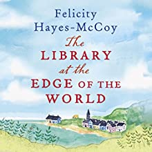 The Library at the Edge of the World Audiobook by Felicity Hayes-McCoy Narrated by Marcella Riordan