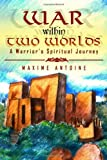 War within Two Worlds, Maxime Antoine, 1434902153