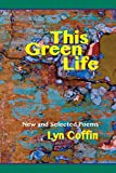 img - for This Green Life: New and Selected book / textbook / text book