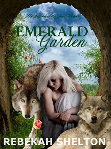 Emerald Garden: The Legend of the Snow Wolves Series – Book 4