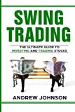 img - for Swing Trading: The Definitive And Step by Step Guide To Swing Trading: Trade Like A Pro (How to Invest and Trade Like a Pro) (Volume 1) book / textbook / text book