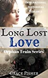 img - for Romance: FRONTIER ROMANCE: Long Lost Love (Historical Western Pioneer Romance) (Orphan Train Series (Inspirational Historical Christian Romance) Book 2) book / textbook / text book