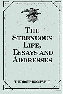 the strenuous life essays and addresses dover thrift editions the strenuous life essays and addresses