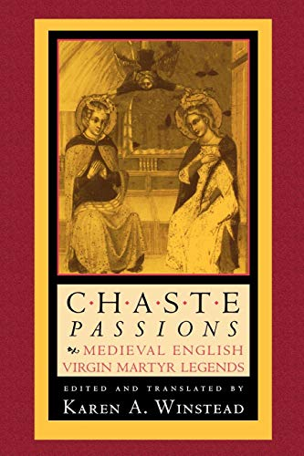 Chaste Passions: Medieval English Virgin Martyr Legends