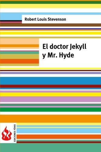 El doctor Jekyll y Mr. Hyde: (low cost). Edición limitada (Ediciones Fénix) (Spanish Edition) ebook