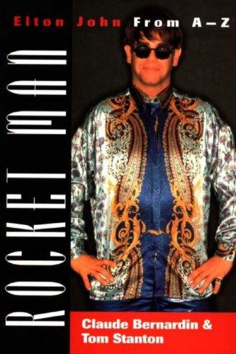 Rocket Man: Elton John From A-Z