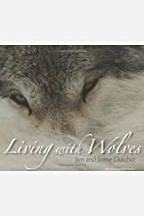 Living With Wolves Hardcover