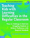 Teaching Kids with Learning Difficulties in the Regular Classroom, Susan Winebrenner, 1575423421