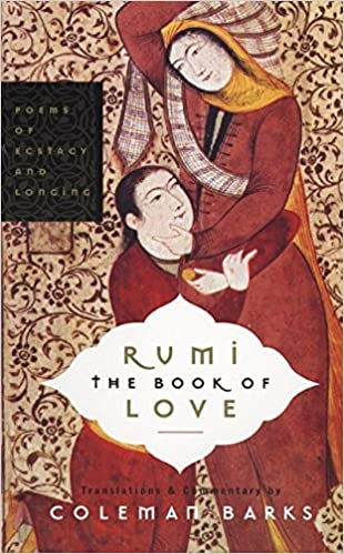 Rumi: The Book of Love: Poems of Ecstasy and Longing(RoughCut)