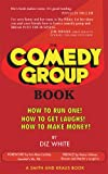 The Comedy Group Book, Diz White, 1575254522