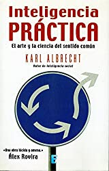 Inteligencia práctica (Spanish Edition)