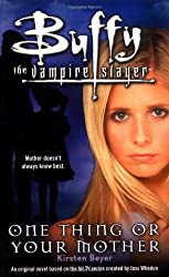 One Thing or Your Mother (Buffy the Vampire Slayer)