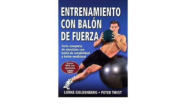 Entrenamiento con balón de fuerza : serie completa de ejercicios ...