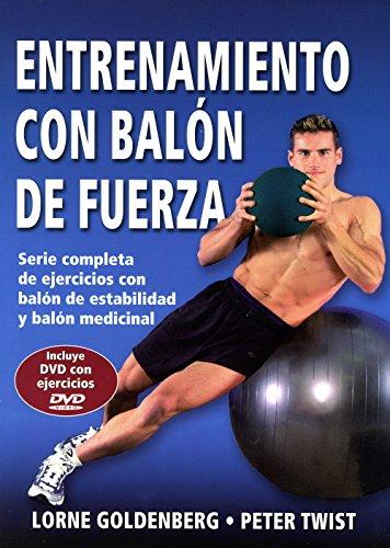 Descargar Libro Entrenamiento Con Balón De Fuerza : Serie Completa De Ejercicios Con Balón De Estabilidad Y Balón Medicinal L. Goldenberg