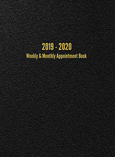 2019 - 2020 Weekly & Monthly Appointment Book: July 2019 - June 2020 Planner (Black)