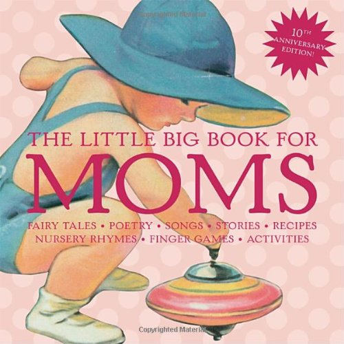 The Little Big Book for Moms, 10th Anniversary Edition