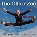 The Office Zoo: A Field Guide to Office Animal Observation | Ruby Allure