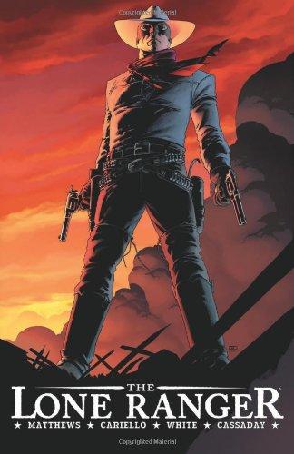 (The Lone Ranger Volume 1: Now & Forever HC)