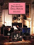 img - for The Decorated Doll House: How to Design and Create Miniature Interiors (American) by Jessica Ridley (1990-11-03) book / textbook / text book