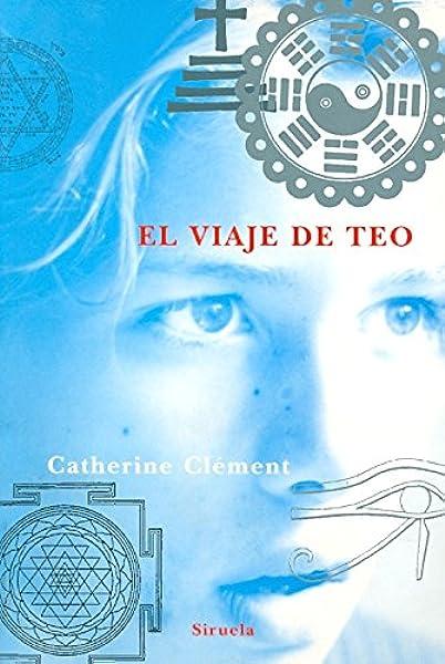 El viaje de Teo (Las Tres Edades): Amazon.es: Clément, Catherine, Suárez Girard, Anne-Hélène: Libros