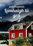 Lámhaigh tú grá (Irish Edition)