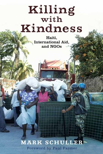 Read Online Killing with Kindness: Haiti, International Aid, and NGOs PDF