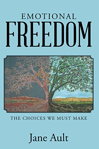 Emotional Freedom: The Choices We Must Make by [Ault, Jane]