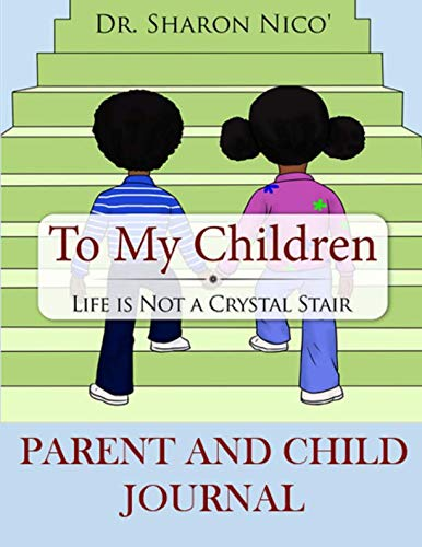 Parent and Child Journal: Companion to TO MY CHILDREN LIFE IS NOT A CRYSTAL STAIR