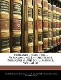 Verhandlungen Der ... Versammlung[En] Deutscher Philologen Und Schulmänner, Volume 32, Heinrich Ernst Bindseil and Verein Deut Philologen Und Schulmänner, 1141641496