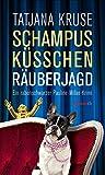 Schampus, Küsschen, Räuberjagd: Ein rabenschwarzer Pauline-Miller-Krimi (HAYMON TASCHENBUCH)