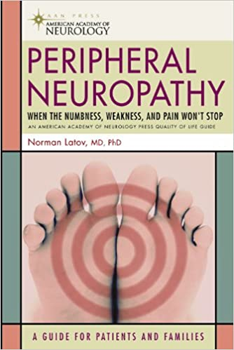 Peripheral Neuropathy: When the Numbness, Weakness and Pain