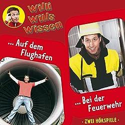 Auf dem Flughafen / Bei der Feuerwehr (Willi wills wissen 11)