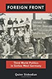 Foreign Front: Third World Politics in Sixties West Germany (Radical Perspectives)