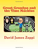 Great Grandpa and the Time Machine, David Zoppi, 1495922014