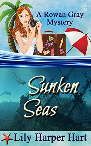 Sunken Seas (A Rowan Gray Mystery Book 4) by [Hart, Lily Harper]