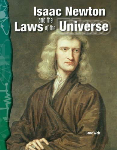 Isaac Newton and the Laws of the Universe: Physical Science (Science Readers) (Isaac Newton Laws Of Motion For Kids)