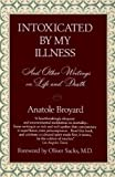 Intoxicated by My Illness and Other Writings on Life and Death by Anatole Broyard (1993-06-01) Livre Pdf/ePub eBook
