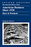 American Business, Since 1920: How It Worked, Second Edition (The American History), Thomas K. McCraw, 0882952668