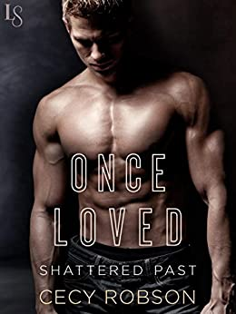 Once Loved (Shattered Past Book 2) by [Robson, Cecy]