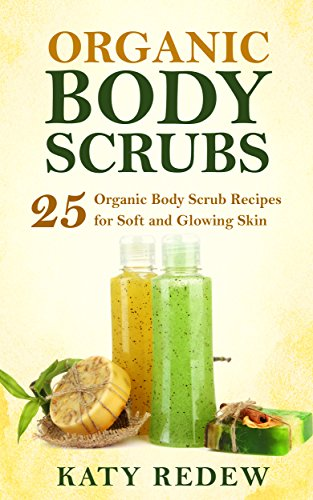 organic-body-scrubs-25-organic-body-scrub-recipes-for-soft-and-glowing-skin