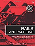 Rails AntiPatterns: Best Practice Ruby on Rails Refactoring (Addison-Wesley Professional Ruby) (Addison-Wesley Professional Ruby Series)