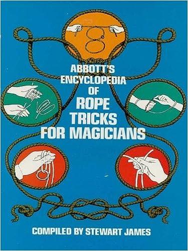 Read Abbott's Encyclopedia of Rope Tricks for Magicians (Dover Magic Books) PDF, azw (Kindle), ePub, doc, mobi