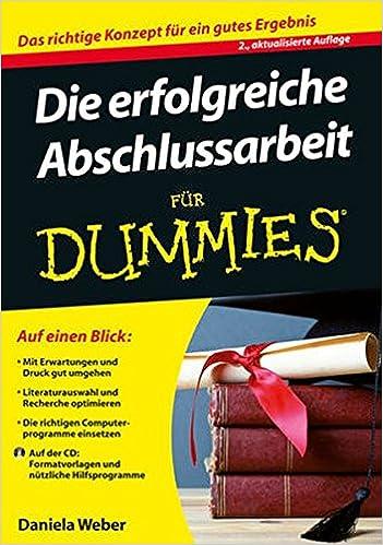 Die Erfolgreiche Abschlussarbeit Für Dummies Amazonde Daniela