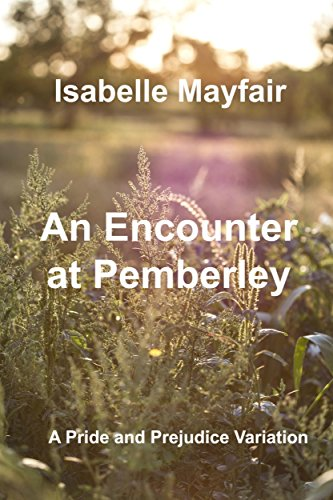 An Encounter at Pemberley: A Pride And Prejudice Variation