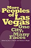More Peoples of Las Vegas: One City, Many Faces (Shepperson Series in Nevada History)