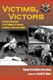 Victims, Victors: From Nazi Occupation to the Conquest of Germany as Seen by a Red Army Soldier