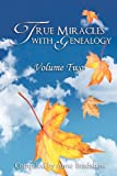 True Miracles with Genealogy: Volume Two, Anne Bradshaw, 1466389656
