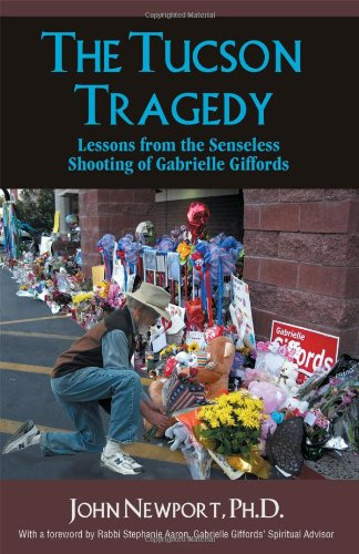 The Tucson Tragedy: Lessons from the Senseless Shooting of Gabrielle Giffords