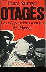 Otages. Les négociations secrètes de Téhéran par Salinger