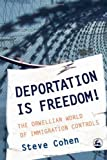 Deportation Is Freedom!, Steve Cohen, 1843102943